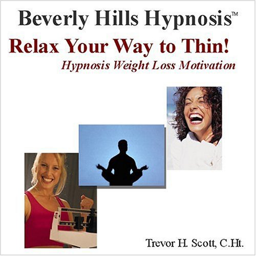 Relax Your Way to Thin!  Hypnosis Weight Loss Motivation by Beverly Hills Therapy
