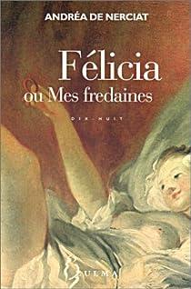 Félicia ou Mes fredaines par Nerciat