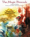 The Magic Brocade : A Tale of China (English/Vietnamese Edition)