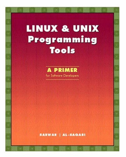 LINUX & UNIX Programming Tools: A Primer for Software Developers by Pearson