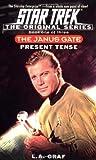 Present Tense: The Janus Gate Book One of Three (Star Trek The Original Series)