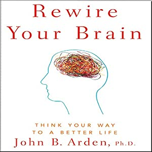 Rewire Your Brain Hörbuch