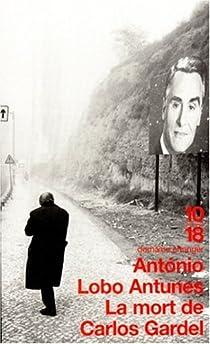 La mort de Carlos Gardel par Lobo Antunes