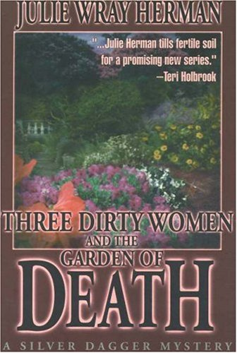 Three Dirty Women and the Garden of Death (Three Dirty Women Mysteries)