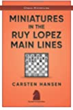 Miniatures in the Ruy Lopez: Main Lines (Chess Miniatures)