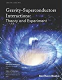 Gravity-Superconductors Interactions: Theory and Experiment