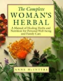 The Complete Woman's Herbal, Anne McIntyre, 0805035370