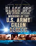 Black Ops and Other Special Missions of the U. S. Army Green Berets, Therese Shea, 1448883814