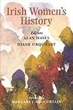 Irish Women's History, Diane Urquhart and Alan Hayes, 0716527162