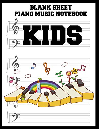 Sheet Music Staff Paper - Blank Sheet Piano Music Notebook Kids: 100 Pages of Wide Staff Paper (8.5x11), perfect for learning