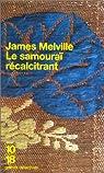 Le Samouraï récalcitrant par Melville