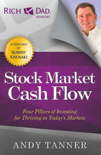 The Stock Market Cash Flow  Four Pillars Of Investing For Thriving In Today S Markets  Rich Dads Advisors  Paperback