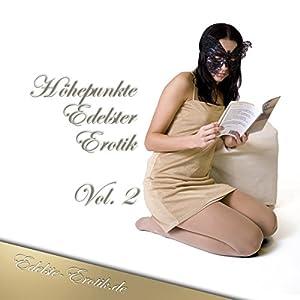 Höhepunkte Edelster Erotik 2 (Edition Edelste Erotik) Hörbuch