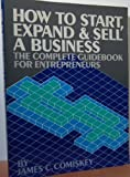How to Start, Expand, and Sell a Business, James C. Comiskey, 0932309380