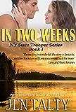 In Two Weeks (New York State Trooper Series Book 1)