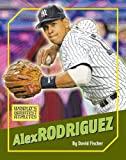 Alex Rodriguez (The World's Greatest Athletes)