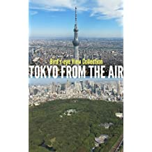 Tokyo from the Air - Bird's-eye View Collection: Aerial Capital of Japan