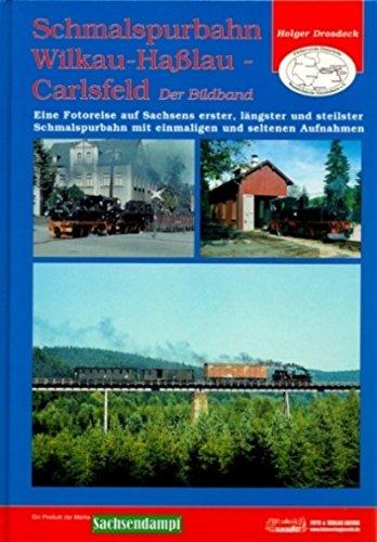 Schmalspurbahn Wilkan-Hasslau-Carlsfeld: Der Bildband
