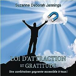 Loi d'attraction et gratitude : Une combinaison gagnante accessible à tous !