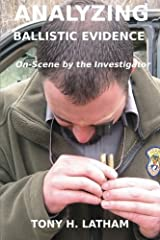 ANALYZING BALLISTIC EVIDENCE, On-Scene by the Investigator Paperback