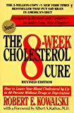 The 8-Week Cholesterol Cure, Robert E. Kowalski, 0060914718