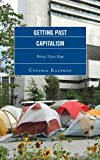 Getting Past Capitalism : History, Vision, Hope, Kaufman, Cynthia, 0739172808