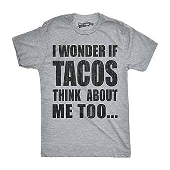 Mens I Wonder If Tacos Think About Me Too Funny Taco Tuesday Cinco De Mayo T Shirt (Grey) S
