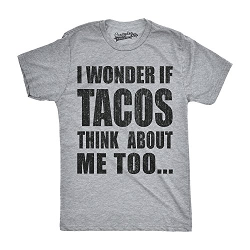 Crazy Dog T-Shirts Mens I Wonder If Tacos Think About Me Too Funny Taco Tuesday Cinco De Mayo T Shirt XXL Grey
