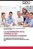 La Acreditación de la Calidad en Las Universidades Cubanas, Ricardo Rodríguez Guzmán and María García Aragón Borroto Pérez, 3659016470