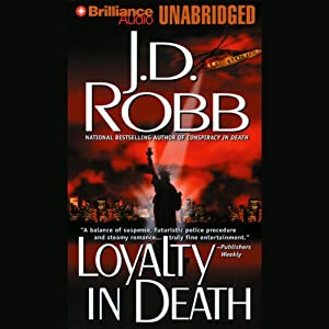 Loyalty in Death: In Death, Book 9 Audiobook