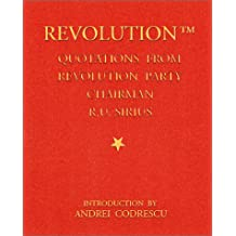 The Revolution: Quotations from Revolution Party Chairman R. U. Sirius