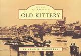 Old Kittery, John D. Bardwell, 073852476X
