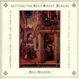 Getting The Holy Ghost Across /  Bill Nelson