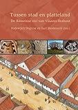 Tussen Stad en Platteland : De Romeinse Vici Van Vlaams-Brabant, , 904293039X