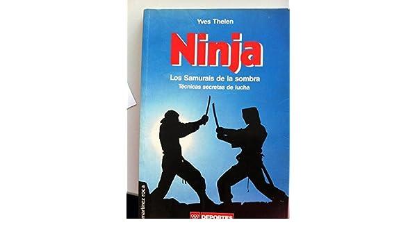 Ninja : los samurais de la sombra: Amazon.es: Yves Thelen ...