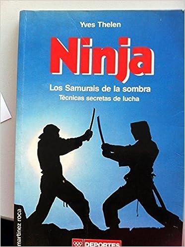NINJA, LOS SAMURAIS DE LA SOMBRA: YVES THELEN: 9788427013179 ...