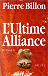 L'Ultime alliance par Pierre Billon