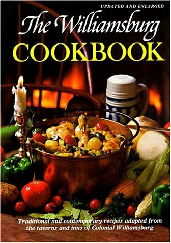 The Williamsburg Cookbook: Traditional and Contemporary - Williamsburg Colonial Tavern