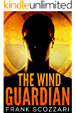 The Wind Guardian: A Nuclear Terrorism Thriller