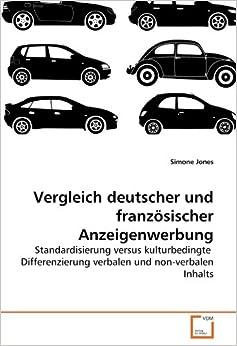 Book Vergleich deutscher und französischer Anzeigenwerbung: Standardisierung versus kulturbedingteDifferenzierung verbalen und non-verbalen Inhalts (German Edition)