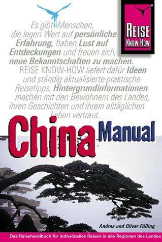 China-Manual. Ein praktischer Reiseführer mit neuem Konzept