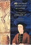 Arthurian Myths and Alchemy: The Kingship of Edward IV