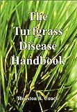 The Turfgrass Disease Handbook