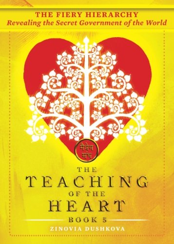 The Fiery Hierarchy: Revealing the Secret Government of the World (The Teaching of the Heart) (Volume 5) by Radiant Books