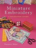 Miniature Embroidery: A Foundation Course