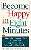 Become Happy in 8 Minutes, Simon Reynolds, 0452274885