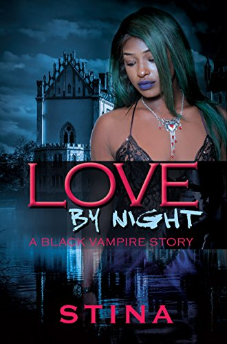 Search : Love by Night: A Black Vampire Story