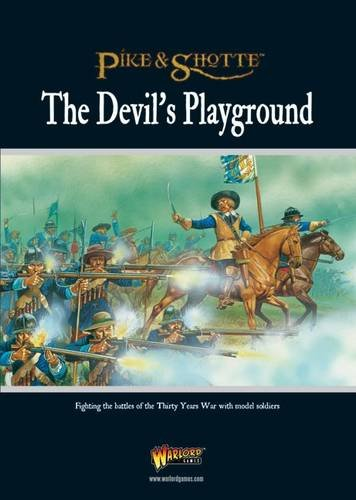 The Devil's Playground: Fighting the Battles of the Thirty Years War with Model Soldiers PDF