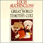 The Great World and Timothy Colt | Louis Auchincloss