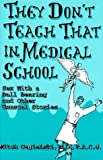 They Don't Teach That in Medical School, Mitch Cigielski, 156167348X